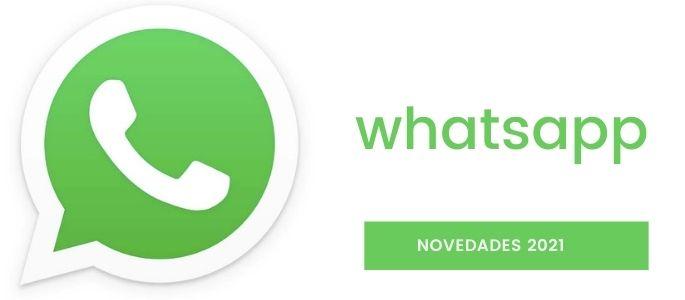 WhatsApp novedades 2021 y polémica política de privacidad.
